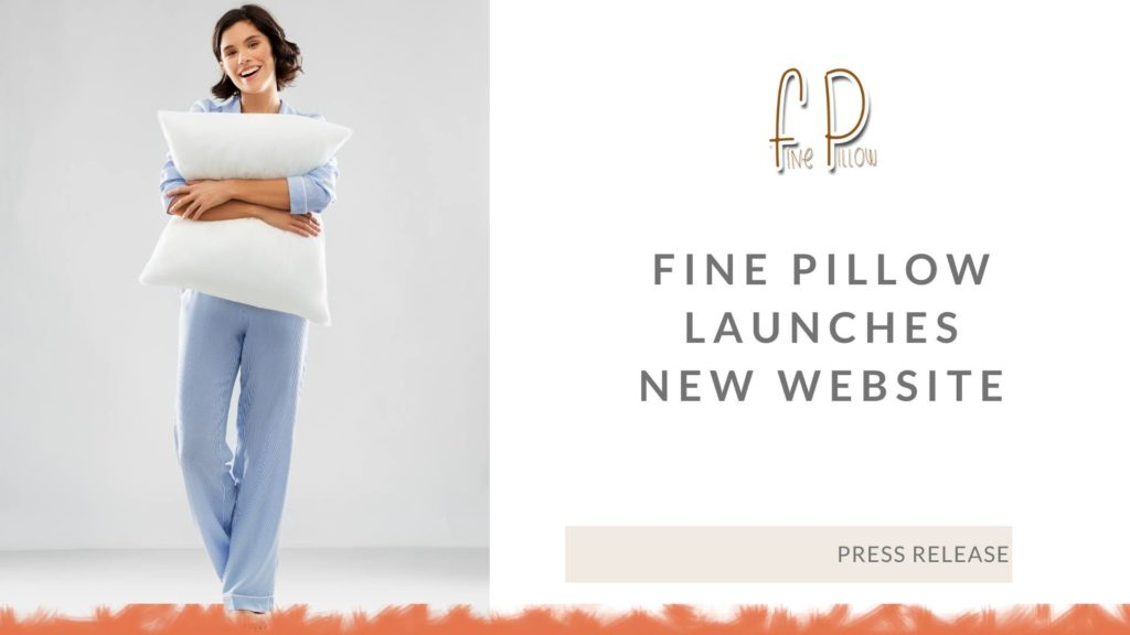 Press Release | Fine Pillow Launches New Website